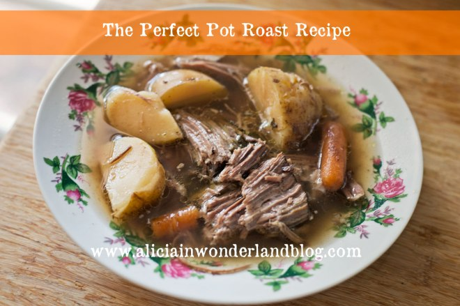 The Perfect Pot Roast Recipe - Alicia in Wonderland Blog